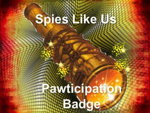 Spies like us Participation Badge
